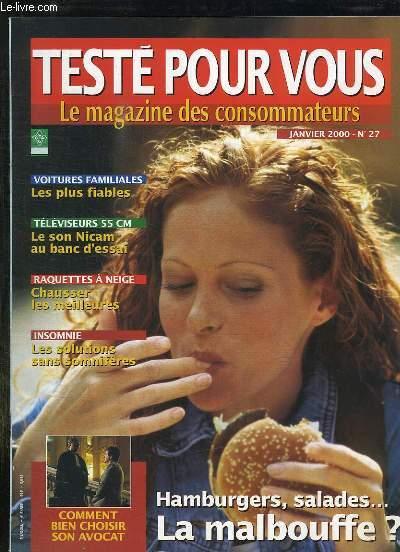 TESTE POUR VOUS N° 27 JANVIER 2000. SOMMAIRE: LA MALBOUFFE ? HAMBURGERS, SALADES, LE SON NICAM AU BAC D ESSAI, VOITURES FAMILIALES LES PLUS FIABLES...