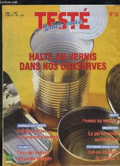 TESTE POUR VOUS N° 24 OCTOBRE 1999. SOMMAIRE: HALTE AU VERNIS DANS NOS CONSERVES, GRIPPE PENSEZ AU VACCIN, EST CE VRAIMENT DU CINEMA...