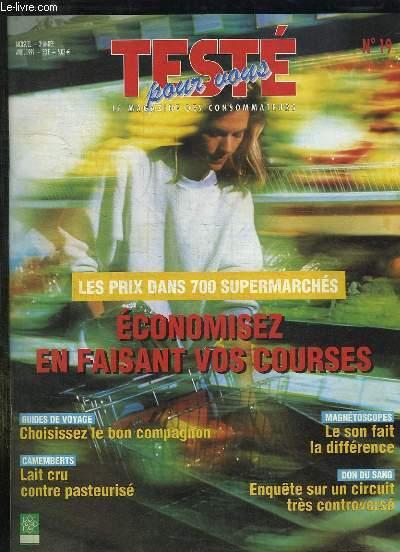 TESTE POUR VOUS N° 19 AVRIL 1999. SOMMAIRE: LES PRIX DANS 700 SUPERMARCHES, ECONOMISEZ EN FAISANT VOS COURSES, DON DU SANG ENQUETE SUR UN CIRCUIT TRES CONTROVERSE...