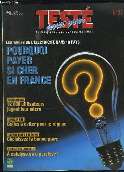 TEST POUR VOUS N° 21 JUIN 1999. SOMMAIRE: POURQUOI PAYER SI CHER EN FRANCE, ORDINATEURS 12000 UTILISATEURS JUGENT LEUR MICRO, MARGARINES CELLES A EVITER POUR LE REGIME...