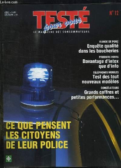 TESTE POUR VOUS N°  12 SEPTEMBRE 1998. SOMMAIRE: VIANDE DE PORC ENQUETE QUALITE DANS LE BOUCHERIES, PRODUITS VERTS DAVANTAGE D INTOX SUR D INFO, TELEPHONIES MOBILES TEST DES TOUT NOUVEAUX MODELES, CE QUE PENSENT LES CITOYENS DE LEUR POLICE...