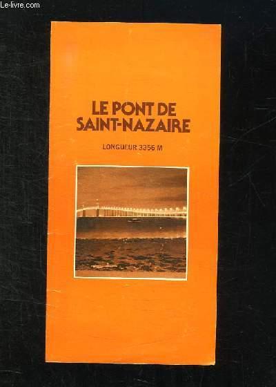 DEPLIANT. LE PONT DE SAINT NAZAIRE. LNGEUR 3356 M.