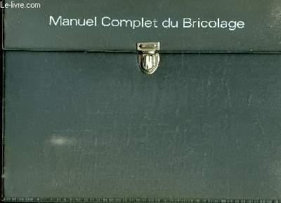 MANUEL COMPLET DU BRICOLAGE. TOME 1 TECHNIQUES. TOME 2: REALISATIONS.