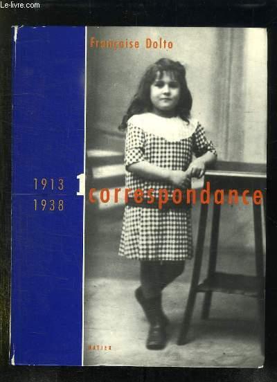 CORRESPONDANCE 1913 - 1938.