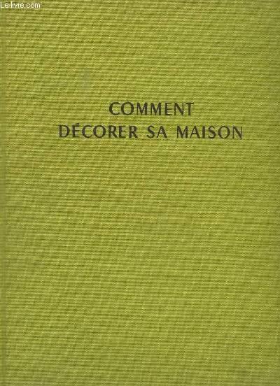 COMMENT DECORER SA MAISON INTERIEURS MOBILIER AMENAGEMENT 200 REALISATIONS.