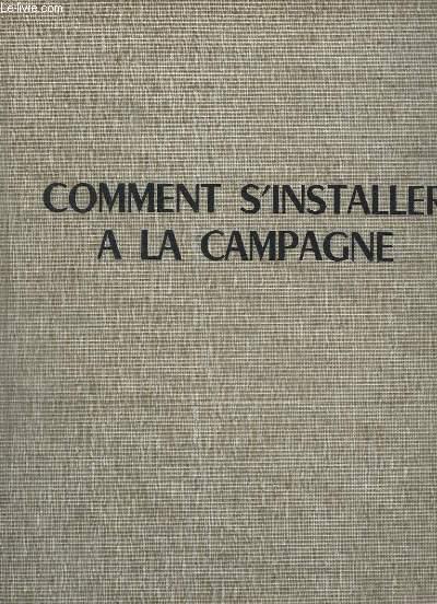 COMMENT S INSTALLER A LA CAMPAGNE.
