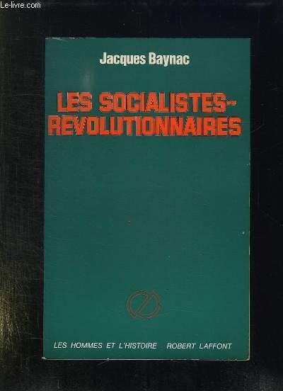 LES SOCIALISTES REVOLUTIONNAIRES DE MARS 1881 A MARS 1917.