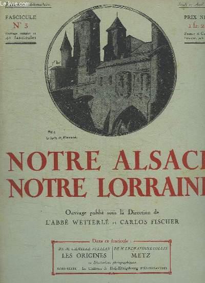 NOTRE ALSACE NOTRE LORRAINE N° 3. LES ORIGINES DE CAMILLE JULLIAN, LETZ CAHNOINE COLIN...