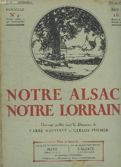 NOTRE ALSACE NOTRE LORRAINE N° 4. METZ PAR LE CHANOINE COLLIN, L ALSACE PAR RODOLPHE REUSS...
