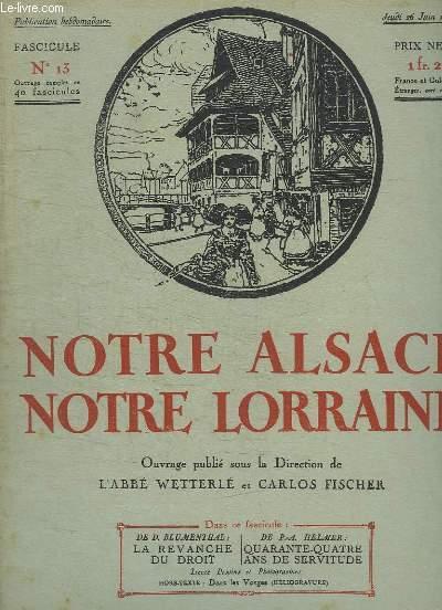 NOTRE ALSACE NOTRE LORRAINE N° 13. LA REVANCHE DU DROIT PAR BLUMENTHAL D , QUARANTE QUATRE ANS DE SERVITUDE PAR PA HERLMER...