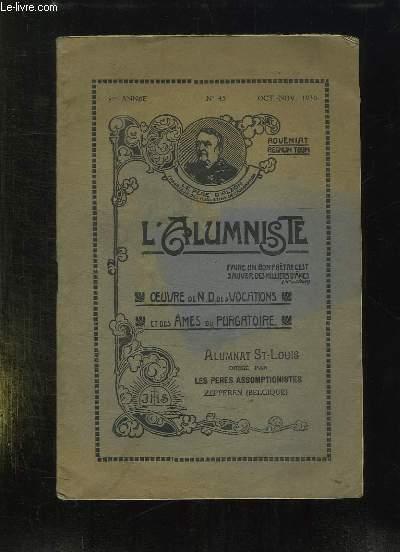 L ALUMNISTE N° 45 OCTOBRE NOVEMBRE 1930. SOMMAIRE: LE MOT SUPERIEUR, LA MORT DU PRETRE, LA DEVOTE, UNE HISTOIRE SOUVENIR...