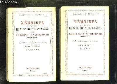2 TOMES. MEMOIRES DU COMTE HORACE DE VIEL CASTEL SUR LE REGNE DE NAPOLEON 1851 - 1864. TOME 1: 1851 - 1855. TOME 2: 1855 - 1864.