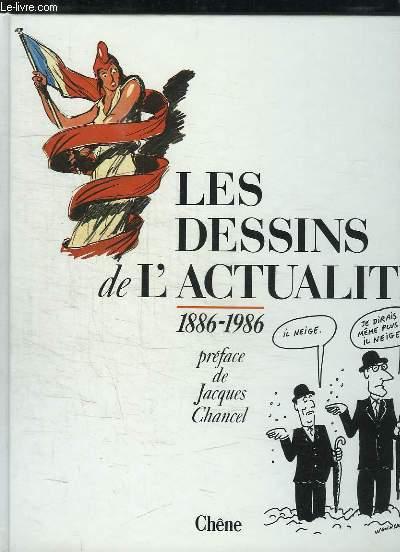 LES DESSINS DE L ACTUALITE. 1886 - 1986.
