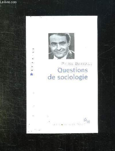 QUESTIONS DE SOCIOLOGIE.
