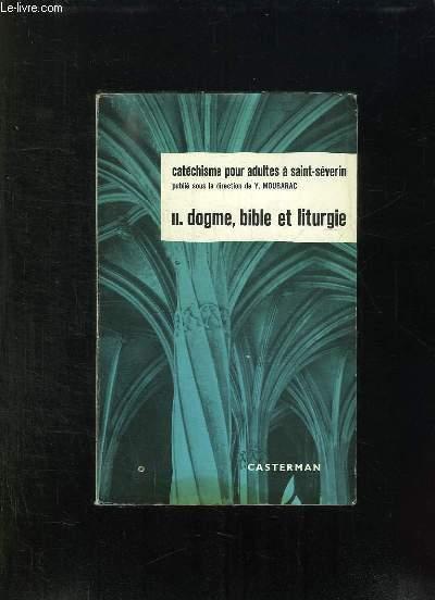 LE CATECHISME POUR ADULTES A SAINT SEVERIN. TOME II: DOGME, BIBLE ET LITURGIE.