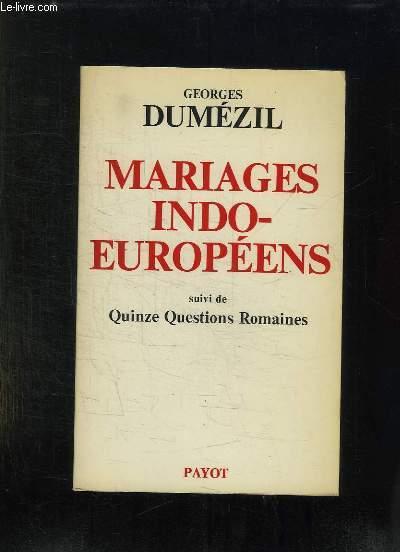 MARIAGES INDO EUROPEENS SUIVI DE QUINZE QUESTIONS ROMAINES.