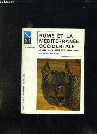 L HISTOIRE ET SES PROBLEMES N° 7. ROME ET LA MEDITERRANEE OCCIDENTALE JUSQU AUX GUERRES PUNIQUES.