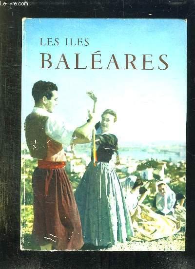 LES ILES BALEARES. THE BALEARIC ISLES. DIE BALEARISCHEN INSELN. TEXTE EN FRANCAIS ANGLAIS ET ALLEMAND.