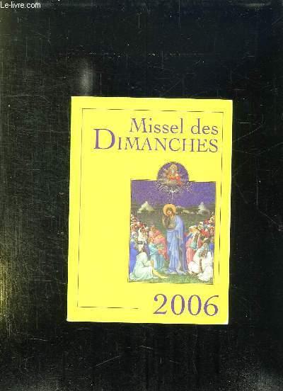 MISSEL DES DIMANCHS 2006. ANNEE LITURGIQUE DU 27 NOVEMBRE 2005 AU 2 DECEMBRE 2006. LECTURES DE L ANNEE B.