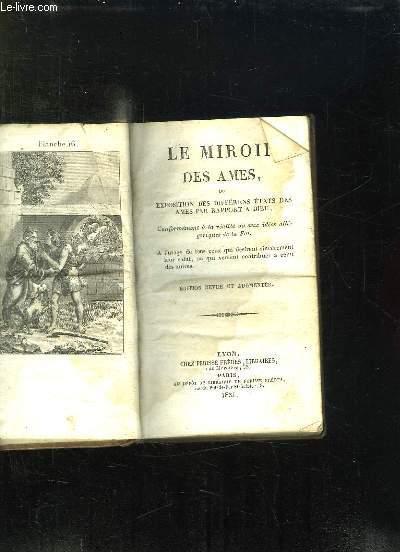 LE MIROIR DES AMES OU EXPOSITION DES DIFFERENS ETATS DES AMES PAR RAPPORT A DIEU. EDITION REVUE ET AUGMENTEE.