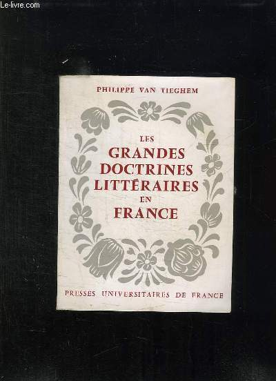 LES GRANDES DOCTRINES LITTERAIRES DE FRANCE. DE LA PLEIADE AU SURREALISME. 8em EDITION.