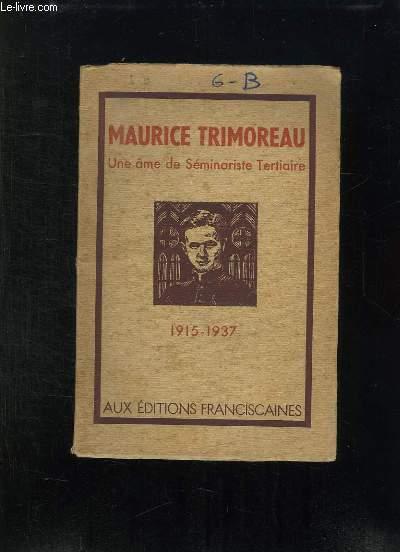 TRIMOREAU MAURICE .UNE AME DE SEMINARISTE TERTIAIRE 1515 - 1937