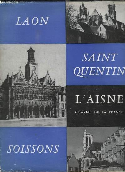 L AISNE SAINT QUENTIN LAON SOISSONS.
