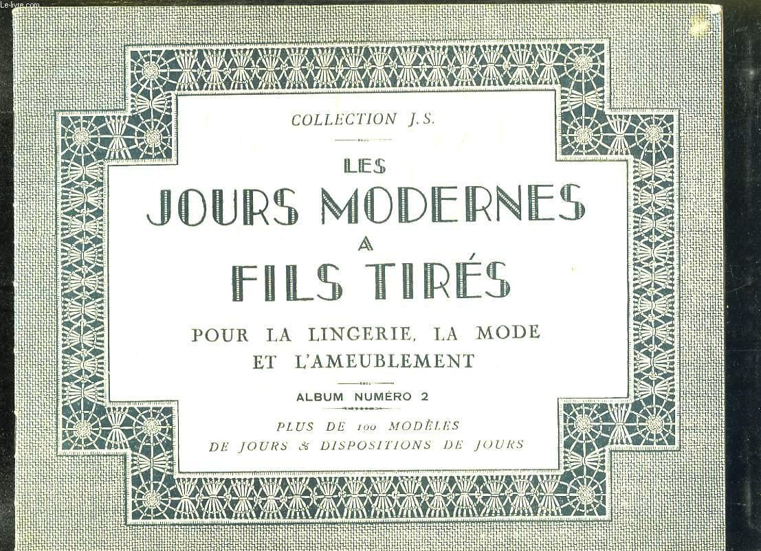 ALBUM N° 2. LES JOURS MODERNES A FILS TIRES. POUR LA LINGERIE, LA MODE ET L AMEUBLEMENT.