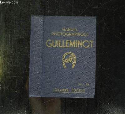 MANUEL PHOTOGRAPHIQUE GUILLEMINOT. 5em EDITION.