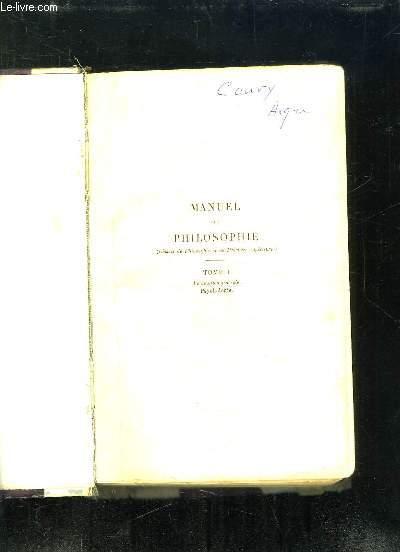 2 TOMES. MANUEL DE PHILOSOPHIE. CLASSES DE PHILOSOPHIE ET DE LA PREMIERE SUPERIEUR.
