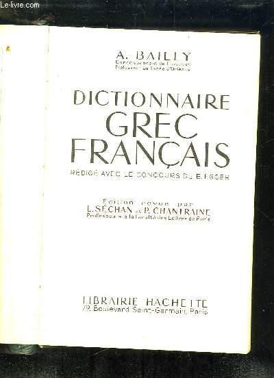 DICTIONNAIRE GREC FRANCAIS. EDITION REVUE PAR SECHAN L ET CHANTRAINE P.