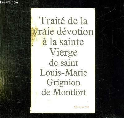 TRAITE DE LA VRAIE DEVOTION A LA SAINT VIERGE.