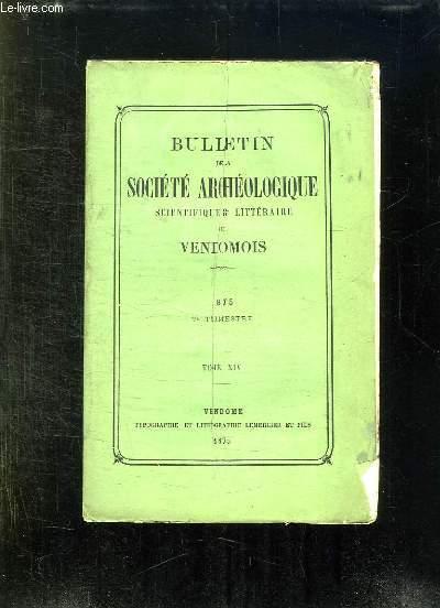 BULLETIN DE LA SOCIETE ARCHEOLOGIQUE SCIENTIFIQUE ET LITTERAIRE DU VENDOMOIS TOMEXIV. 1875 2em TRIMESTRE.