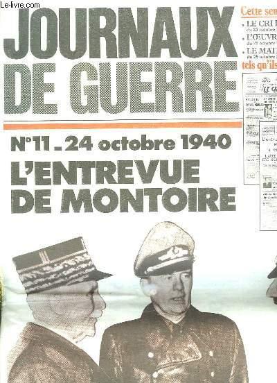 JOURNAUX DE GUERRE FAC SIMILE DU N° 11 OCTOBRE 1940. L ENTREVUE DE MONTOIRE, LE CRI DU PEUPLE DU 25 OCTOBRE 1940, L OEUVRE DU 26 OCTOBRE 1940, LE MATIN DU 29 OCTOBRE 1940..