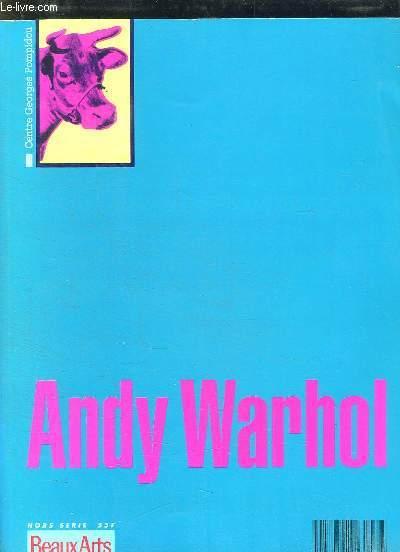 BEAUX ARTS HORS SERIE. ANDY WARHOL. SOMMAIRE: LE VOLEUR D IMAGE PAR MANUEL JOVER, CARHOL CREVE L ECRAN PAR DOMINIQUE PAINI, ROCK N WARHOL PAR PHILIPPE DUFOUR....