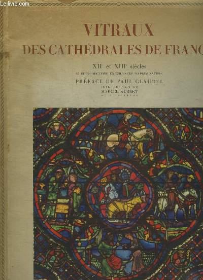 VITRAUX DES CATHEDRALES DE FRANCE XII ET XIII SIECLES.