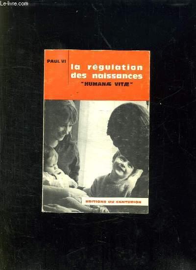 LE REGULATION DES NAISSANCES. HUMANAE. ENCYCLIQUE DU 25 JUILLET 1968.
