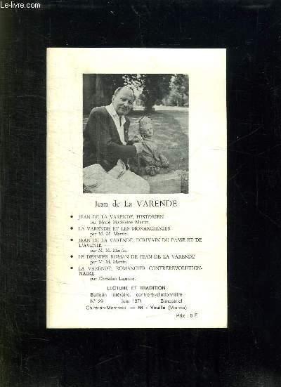 LECTURE ET TRADITION N° 29 JUIN 1971. SOMMAIRE: JEAN DE LA VAERNDE HISTORIEN, LA VARENDE ET LES MONARCHISTES, JEAN DE LA VARENDE ECRIVAIN DU PASSE ET DE L AVENIR...