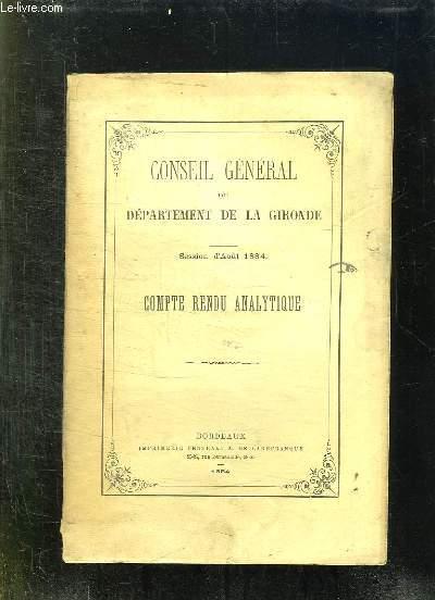 CONSEIL GENERAL DU DEPARTEMENT DE LA GIRONDE SESSION D AOUT 1884. COMPTE RENDU ANALYTIQUE.