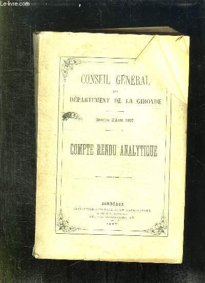 CONSEIL GENERAL DU DEPARTEMENT DE LA GIRONDE. SESSION D AOUT 1897. COMPTE RENDU ANALYTIQUE.