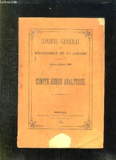 CONSEIL GENERAL DU DEPARTEMENT DE LA GIRONDE SESSION D AOUT 1889. COMPTE RENDU ANALYTIQUE.