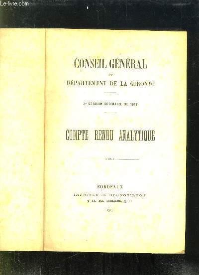 CONSEIL GENERAL DU DEPARTEMENT DE LA GIRONDE 2em SESSION ORDINAIRE DE 1917. COMPTE RENDU ANALYTIQUE.