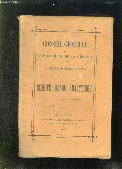 CONSEIL GENERAL DU DEPARTEMENT DE LA GIRONDE. 1er SESSION ORDINAIRE DE 1914. COMPTE RENDU ANALYTIQUE.
