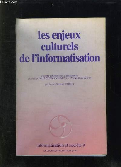 LES ENJEUX CULTURELS DE L INFORMATISATION.