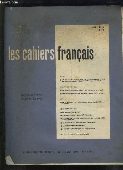 LES CAHIERS FRANCAIS N° 72 MARS 1962. SOMMAIRE: LA POLITIQUE SOCIALE DE LA FRANCE DEPUIS LA FIN DE LA DEUXIEME GUERRE MONDIALE, LE RADIOTELESCOPE GEANT DE NANCAY, LES MICRO CENTRALES HYDRAULIQUES...