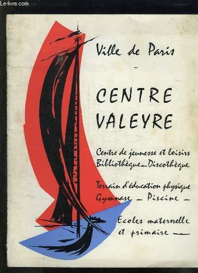 VILLE DE PARIS. CENTRE VALEYRE. CENTRE DE JEUNESSE ET DE LOISIRS INAUGURE OFFICIELLEMENT LE LUNDI 12 AVRIL 1970 PAR GABRIEL KASPEREIT ET MARCEL DIEBOLT.