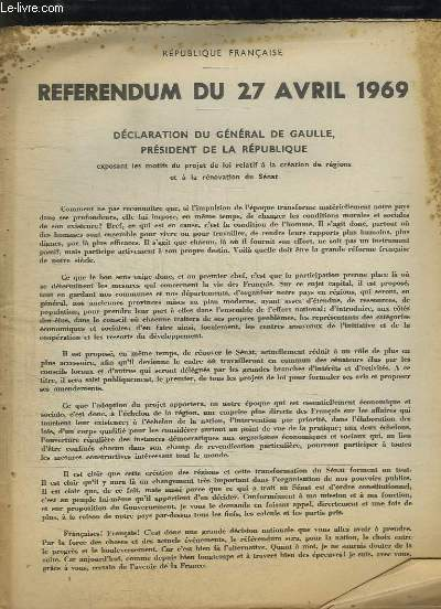 REFERUNDUM DU 27 AVRIL 1969. DECLARATION DU GENERAL DE GAULLE PRESIDENT DE LA REPUBLIQUE. EXPOSANT LES MOTIFS DU PROJET DE LOI RELATIF A LA CREATION DE REGIONS ET A LA RENOVATION DU SENAT.