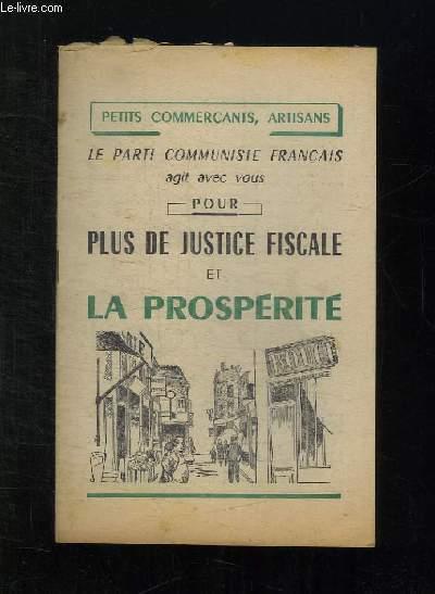 PETITS COMMERCANTS ARTISANS LE PARTI COMMUNISTE FRANCAIS AGIT AVEC VOUS POUR PLUS DE JUSTICE FISCALE ET LA PROSPERITE.