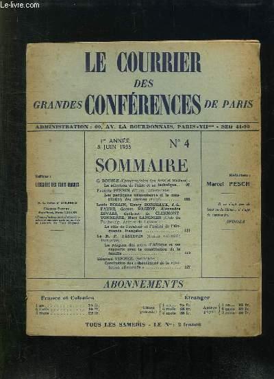 LE COURRIER DES GRANDES CONFERENCES DE PARIS N° 4 DU 8 JUIN 1935. SOMMAIRE: LA SELECTION DE L ELITE ET SA TECHNIQUE, LES PARTICULES ELEMENTAIRES ET LA CONSTITUTION DES ATOMES...