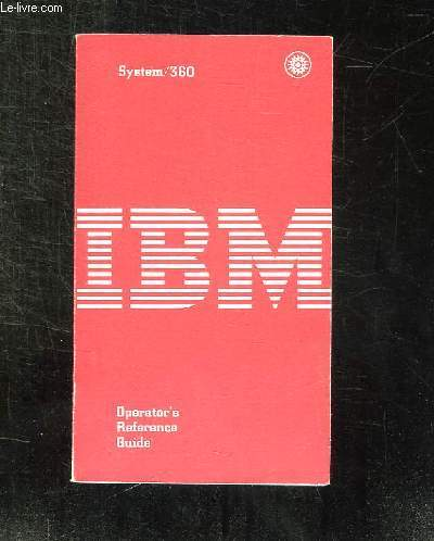 SYSTEM 360. IBM. OPERATOR S REFERENCE GUIDE. TEXTE EN ANGLAIS.